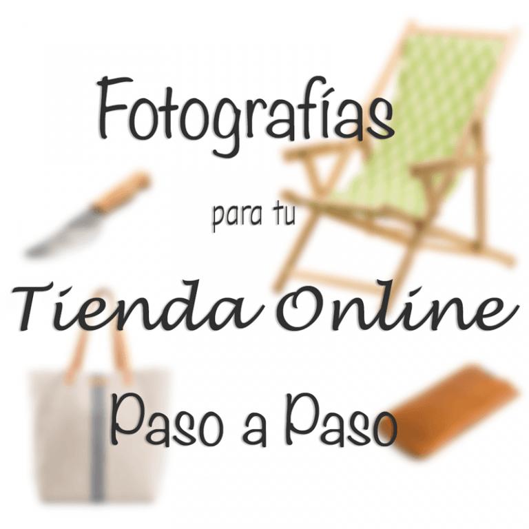 Las fotografías para tu tienda online paso a paso. 00 - Antes de empezar